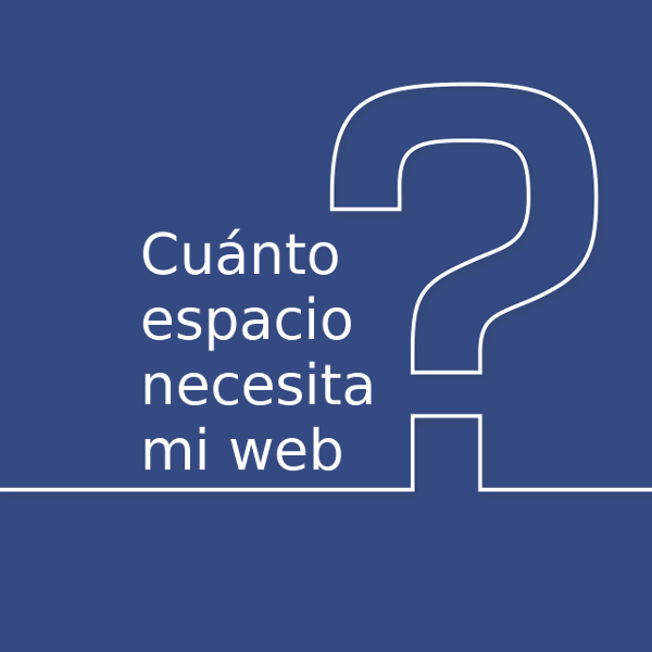 ¿CUANTO ESPACIO NECESITA MI PAGINA WEB?